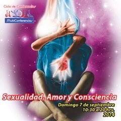 Multiconferencias: Sexualidad, Amor y Conciencia : IntegralMente