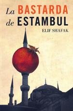 La bastarda de Estambul,  Autor, Elif Shafak  Editorial Lumen, joven turca, recuerdos, cocina.