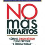 No más infartos  Autor, Dr. Louis J. Ignarro, Premio Nobel de Medicina 1998,  Editorial Lumen México, vida prolongada, educación para la salud