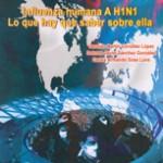 Pandemia, Influenza humana A H1N1,  Lo que hay que saber sobre ella , Autores: Gerardo González, Dolores Sánchez, Carlos Sosa,  Editorial Alfil, problema de salud pública,controlar la pandemia,.