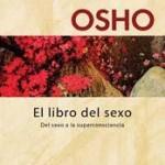 El libro del sexo, Osho, sexualidad, sexo, autoconocimiento, sublime,