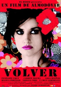 Volver, Pedro Almodóvar, perdón, madurez creativa, relaciones humanas,  olvido, dolor, angustia, actriz,