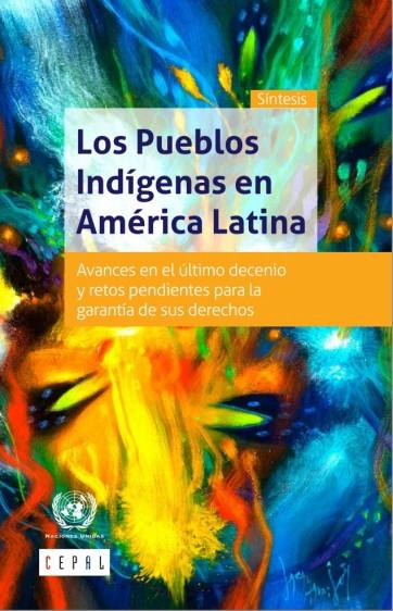 Portada con el titulo Los pueblos indígenas en América Latina: avances en el último decenio y retos pendientes para la garantía de sus derechos