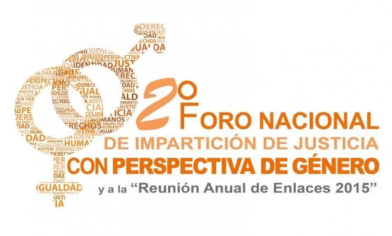 Segundo Foro Nacional de Impartición de Justicia con Perspectiva de Género y Reunión Anual de Enlaces de Género 2015