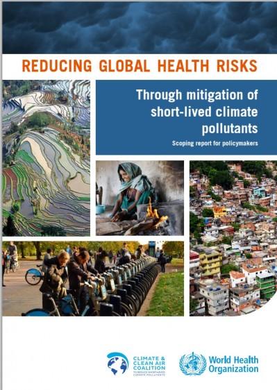"""informe, """"Reduciendo el riesgo a la salud a nivel mundial mediante la mitigación de contaminantes del clima de corta vida """""""