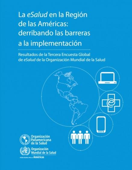 La eSalud en la Región de las Américas: derribando las barreras a la implementación. Resultados de la Tercera Encuesta Global de eSalud de la Organización Mundial de la Salud