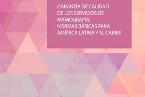 """Portada rosa con texturas azules, con el texto """"Garantía de calidad de los servicios de mamografía: Normas básicas para América Latina y el Caribe"""""""