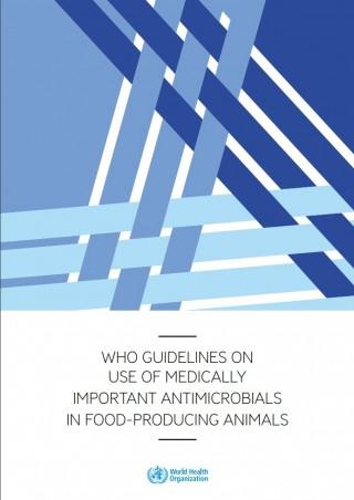 Directrices de la OMS sobre el uso de antimicrobianos de importancia médica en animales destinados a la producción de alimentos