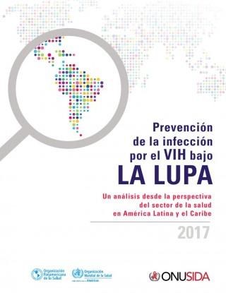 Nuevo informe de la OPS y ONUSIDA señala que ampliar el acceso a todas las opciones de prevención puede reducir los nuevos casos de VIH que se mantienen en 120 mil cada año desde 2010 en América Latina y el Caribe.