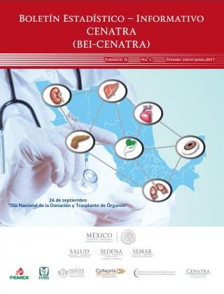 El Boletín Estadístico Informativo del CENATRA (BEI-CENATRA), periodo enero-junio de 2017, incluye el estado de los avances en donación, procuración y trasplantes de órganos y tejidos a mitad del año 2017, posibilita la comparativa con el mismo periodo del año anterior y la identificación de oportunidades de mejora.