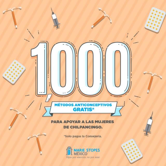 Como parte de sus actividades de inauguración, Marie Stopes Chilpancingo apoyará a las primeras 1,000 mujeres que acudan a una consulta de anticonceptivos (planificación familiar) otorgándoles un método anticonceptivo gratuito (DIU T de Cobre, inyectables o pastillas), la mujer solo deberá cubrir el costo de la consejería.