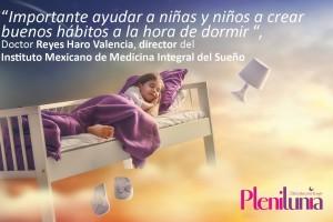 """""""Importante ayudar a niñas y niños a crear  buenos hábitos a la hora de dormir"""", DoctorReyes Haro Valencia, directordel Instituto Mexicano de Medicina Integral del Sueño."""