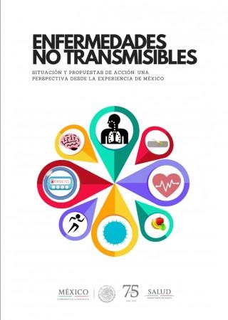 Enfermedades No Transmisibles Situación y Propuestas de Acción: Una Perspectiva desde la Experiencia de México