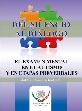 """""""Del Silencio al Diálogo, El Examen Mental en el Autismo y en Etapas Preverbales"""""""