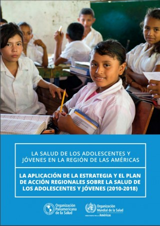"""Portada """"La salud de los adolescentes y jóvenes en la Región de las Américas: la aplicación de la estrategia y el plan de acción regionales sobre la salud de los adolescentes y jóvenes (2010-2018)"""""""