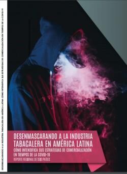 """Portada reporte regional """"Desenmascarando a la Industria Tabacalera en América Latina. Cómo intensifica sus estrategias de comercialización en tiempos de COVID-19. Reporte regional de 6 países"""""""