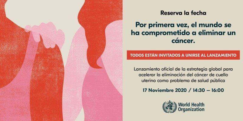Lanzamiento de la Estrategia mundial para acelerar la eliminación del cáncer del cuello uterino