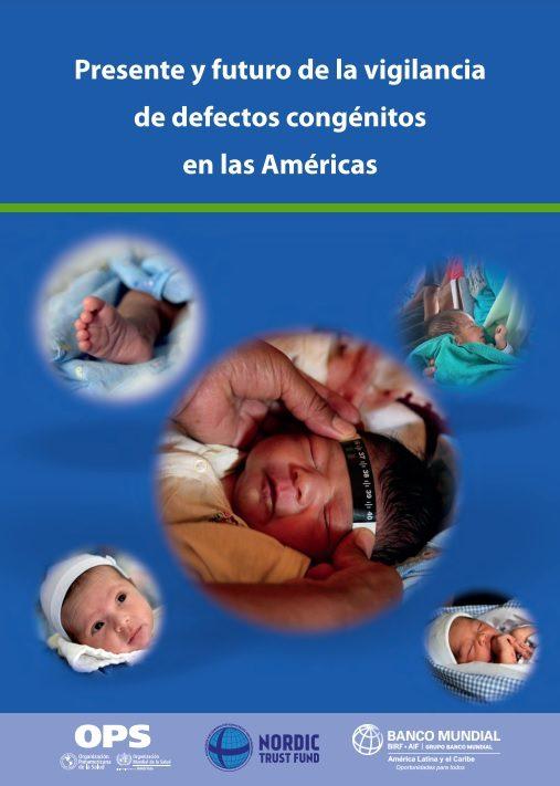 Presente y futuro de la vigilancia de defectos congénitos en las Américas